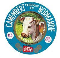 ETIQUETTE De FROMAGE..CAMEMBER Fabriqué En NORMANDIE ( Calvados 14-G)..La Fleurette.. EGE - Cheese