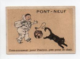 - CHROMO MAISON DU PONT-NEUF - PARIS - Très-amusant Pour Pierrot.. Pas Pour Le Chat - - Other