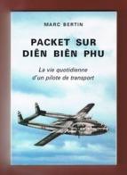 La Vie Quotidienne D'un Pilote De Transport. PACKET SUR DIÊN BIÊN PHU. Marc BERTIN. - Avión