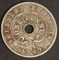 RHODESIE - SOUTHERN RHODESIA - 1 PENNY 1939 - George VI - KM 8 - Rhodésie