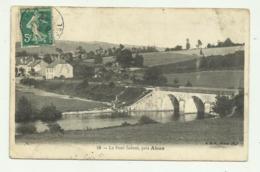 LE PONT SEBROT, PRES AHUN 1910 VIAGGIATA   FP - Aquitaine