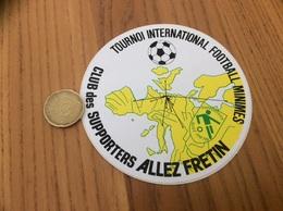AUTOCOLLANT, Sticker «TOURNOI INTERNATIONAL FOOTBALL MINIMES - Club Des SUPPORTERS - FRETIN (59)» - Aufkleber