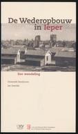 IEPER - BOEK !! DE WEDEROPBOUW IN IEPER  EEN WANDELING   ( NIEUWSTAAT ) - Ieper