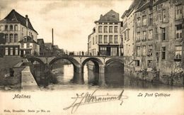 MALINES - Le Pont Gothique.  ANTWERPEN // ANVERS. Bélgica Belgique - Belgique
