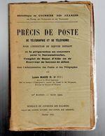 Precis De Poste  , De Télégraphie Et De Téléphone   Par Louis Naud Ed 1922 445p - Fachliteratur
