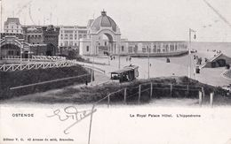 620 Ostende Tramways Le Royal Palace Hotel L Hippodrome - Tramways