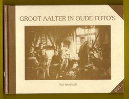 GROOT-AALTER IN OUDE FOTO S Deel 1 190pp ©1994 Bastiaen BELLEM LOTENHULLE POEKE Heemkunde Geschiedenis PRENTKAARTEN Z372 - Aalter
