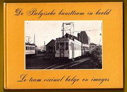 BELGISCHE BUURTTRAM IN 161 BEELDEN ©1978 LE TRAM VICINAL BELGE EN 161 IMAGES PHOTO TRAMWAY STATION GARE TRAIN RAIL Z300 - Tramways