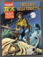 """Maxi Tex (Bonelli 2000)  """" I Due Volti Dell Vendetta"""" - Tex"""
