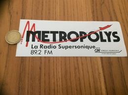 AUTOCOLLANT, Sticker *** «METROPOLYS - La Radio Supersonique 89.2 FM - CRÉDIT AGRICOLE» - Aufkleber