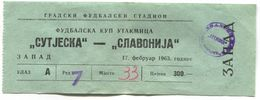 FOOTBALL / SOCCER / FUTBOL / CALCIO - SUTJESKA NIKŠIĆ Vs SLAVONIJA OSIJEK Ex YU, TICKET BILLET BIGLIETTO, Year 1963 - Tickets D'entrée