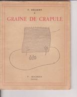 """""""Graine De Crapule"""" Fernand Deligny 1945 """"au Dr P. Guilbert, Mon Patron à L'institut Médico Pédagogique D'Armentières"""" - Livres, BD, Revues"""