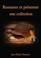 Restaurer Et Présenter Une Collection - Books