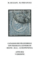 CATALOGO 2017 DEI FRANCOBOLLI<br /> CON FILIGRANA LETTERE DI<br /> REGNO - R.S.I. - LUOGOTENENZA - M. Giuliani - M. Stef - Italia
