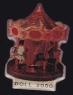 65880-Pin's.Doll 2000 .manèges.carrousel . Fête Foraine - Games