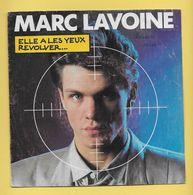 Disque Vinyle 45 Tours : MARC LAVOINE  :  ELLE A LES YEUX REVOLVER..Scan D : Voir 2 Scans - Vinyles