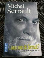Michel Serrault: ...vous Avez Dit Serrault? Autobiographie/ Pocket, 2002 - Biografía