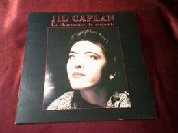JIL CAPLAN  °° LA CHARMEUSE DE SERPENTS   33 TOURS 15 TITRES - Autres - Musique Française