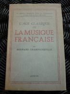 Bernard Champigneulle: L'âge Classique De La Musique Française/ Aubier, 1946 - Música