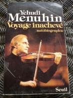 Yehudi Menuhin: Voyage Inachevé, Autobiographie/ Seuil, 1977 - Música