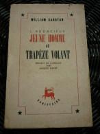 William Saroyan: L'Audacieux Jeune Homme Au Trapèze Volant/ Sagittaire, 1946 - Books, Magazines, Comics