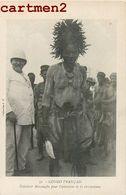 CONGO FRANCAIS  FETICHEUR MISSANGHA OPERATION DE CICONCISION CULTURE ETHNOLOGIE ETHNIC AFRIQUE COLLECTION J.F. AFRICA - Africa