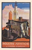 CORTINA D'AMPEZZO-BELLUNO-INDUSTRIE ARTISTICHE-FIRMATA FRANZ LENHART-CARTOLINA FORMATO DOPPIO- NON VIAGGIATA -1930-1940 - Belluno
