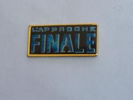 Pin's L APPROCHE FINALE - Pin's