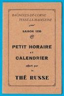 Petit Horaire Et Calendrier Offert Par Le THE RUSSE 61 BAGNOLES-de-L'ORNE TESSE-La-MADELEINE 1930 (Dames Russes) - Europe