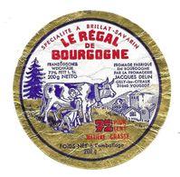 ETIQUETTE De FROMAGE..FROMAGE Fabriqué BOURGOGNE..Le Régal De Bourgogne..Fromagerie JACQUES DELIN à GILLY Les CITEAUX 21 - Fromage