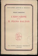 L'EDUCAZIONE SECONDO  IL PIANO DALTON - H. PARKHURST - ED. LA NUOVA ITALIA 1955 - PAG 200 - USATO IN BUONE CONDIZIONI - Enfants
