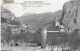 Sisteron. La Cathédrale , Les Tours Et Le Rocher De Sisteron. - Sisteron