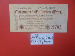 "Reichsbanknote 500 MILLIARDEN MARK 1923 ""SPIRALBAND"" SERIE""AB""-6 CHIFFRES NOIRS CIRCULER (B.17) - [ 3] 1918-1933 : Repubblica  Di Weimar"
