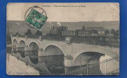 VERDUN   Train Sur Le Pont Du Chemin De Fer           écrite En 1911 - Verdun