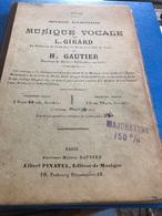 Méthode élémentaire De Musique Vocale Par L.Girard Et H. Gautier( Livre De 80 Pages De16 Cm Sur 24 Cm) - Music
