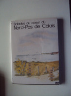 DVD    Balades Au Coeur Du NORD-PAS De CALAIS  (neuf En Emballage) - Voyage