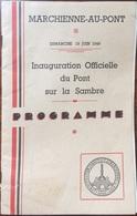 Marchienne-Au-Pont, Guide Brochure Inauguration Offielle Du Pont Sur La Sambre 1949. Voir Les Scans. - Programas