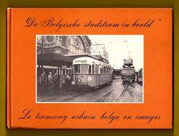 TOP BELGISCHE STADSTRAM IN 158 BEELDEN 1978 TRAMWAY URBAIN BELGE EN IMAGES - TRAM VICINAL - STATION GARE RAIL Z316 - Tramways