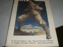 CALENDARIO 1999 REGIO ESERCITO ITALIANO RGT GIOVANI FASCISTI VOLONATARI 2° CONFLITTO MONDIALE 1940-43AFRICA SETTENTRIONA - Grand Format : 1991-00