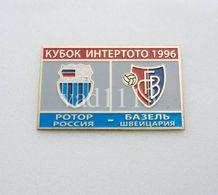 "Badge Pin:  UEFA Intertoto Cup 1996  FC Rotor Volgograd Russia - "" FC Basel 1893 ""  Switzerland - Football"