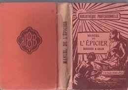 Manuel De L'épicier Marchadier & Goujon Bibliothèque Professionnelle J-B Baillére 100 Figures 1923 RARE - Gastronomie