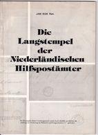 943/30 -- LIVRE Die Langstempel Der Niederlandischen Hilfspostamter  , 54 Pg , 1974 , Par Jan Kok , Etat TB - Annullamenti