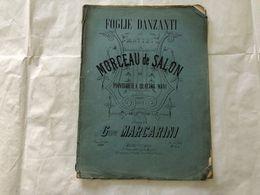 SPARTITO MUSICALE FOGLIE DANZANTI DI MATTEI MORCEAU DE SALON GIUSEPPE MARCARINI. - Partitions Musicales Anciennes