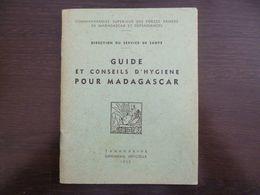 Guide Des Conseils D'hygiene Pour Madagascar. Commandement Supérieur Des Forces Armées De Madagascar Et Dépendances.1955 - Français