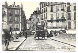BAYONNE - Le Pont Marengo Et Rue Fort De Castets - Bayonne