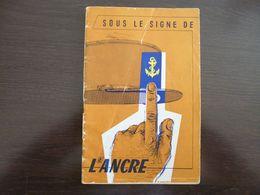 Sous Le Signe De L'ancre. Les Troupes Coloniales Et Leurs Spécialités. P. Pastre. - Livres, Revues & Catalogues