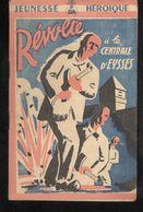 Fascicule Jeunesse Héroïque - Révolte à La Centrale D' Eysses - Collection France D'Abord - Ed. Hier Et Aujourd'hui - 1900 - 1949