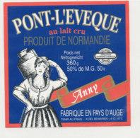 Y 701  /   ETIQUETTE DE FROMAGE   PONT L'EVEQUE  ANNY  FABRIQUE DANS LE PAYS D'AUGE - Quesos