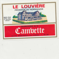 Y 702  /   ETIQUETTE DE FROMAGE    LE LOUVIERE   FROMAGERIE DE LA CAMBETTE  MONTREUIL LA CAMBE  61 A R. - Quesos