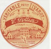 Y 706  /   ETIQUETTE DE FROMAGE  PETIT   LIVAROT E. POTTIER         LIVAROT   (CALVADOS) - Quesos